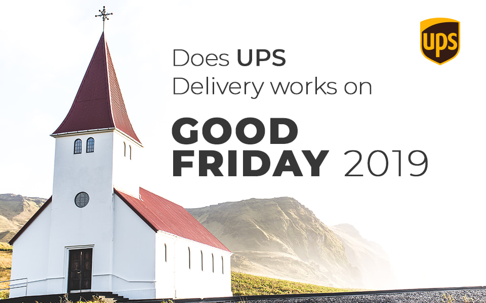 does ups deliver on good friday 2019