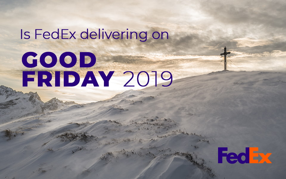 does fedex deliver on good friday 2019