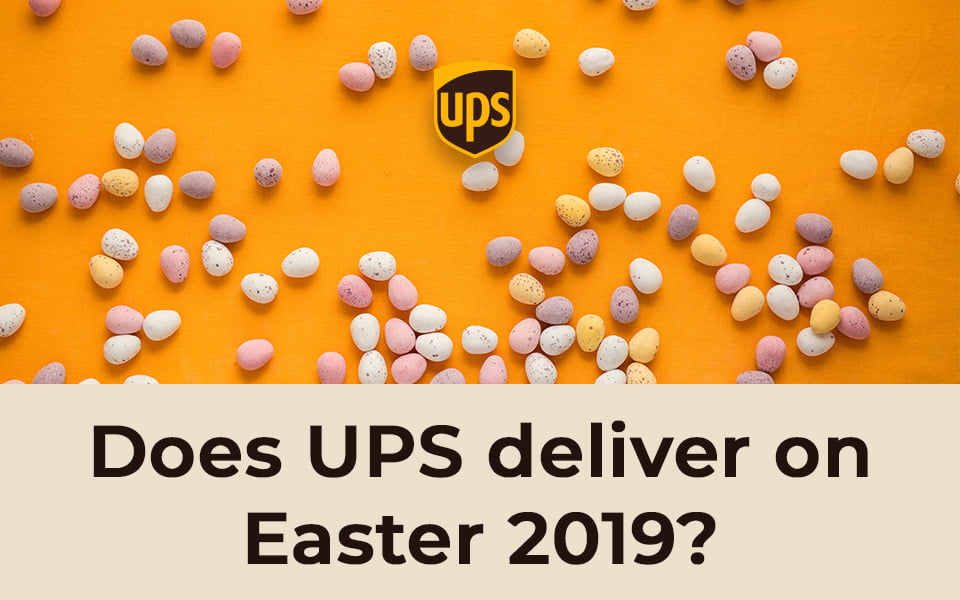 Does UPS deliver on Easter 2019