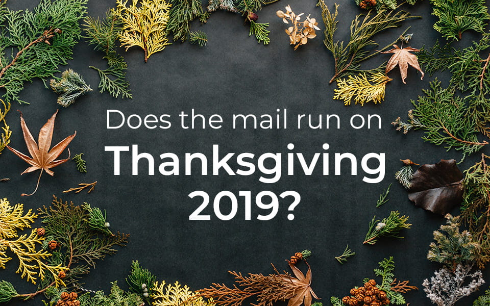 Does mail run on Thanksgiving 2019