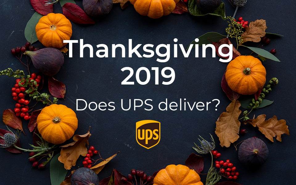 Does UPS deliver on Thanksgiving 2019