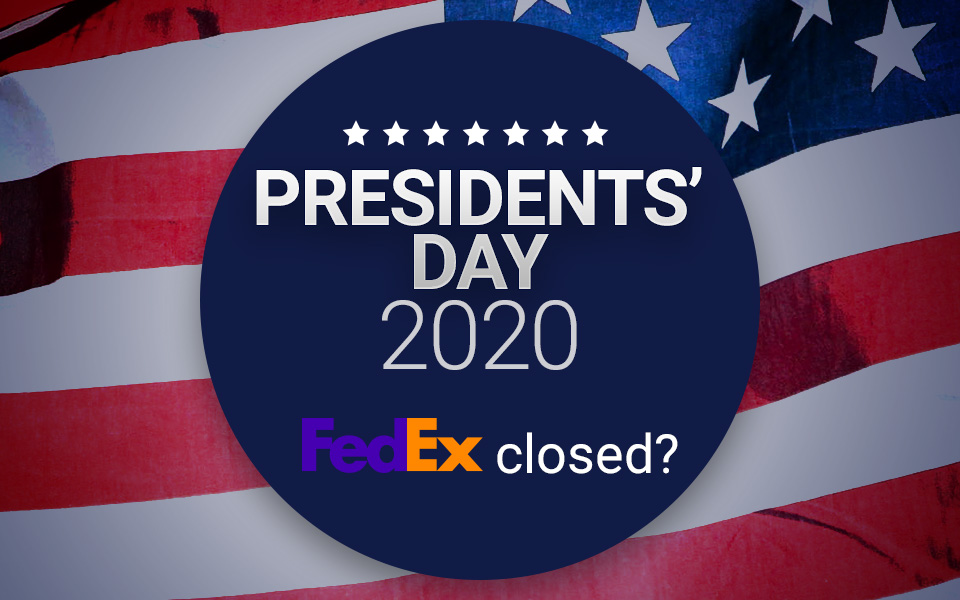 Does Fedex deliver on Presidents Day 2020