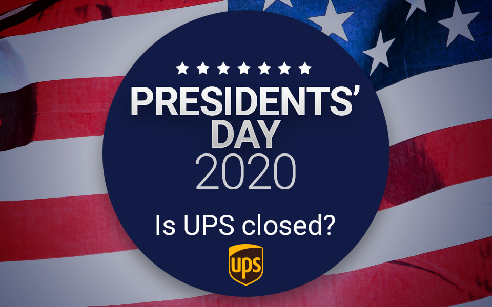 Does UPS deliver on Presidents Day 2020