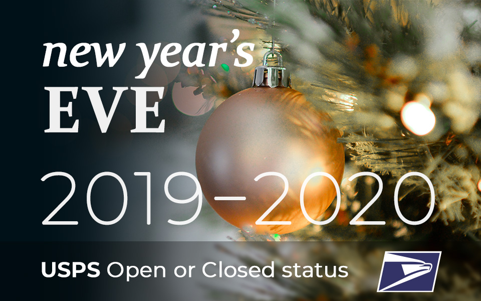 Is the Post Office open on New Years Eve 2019