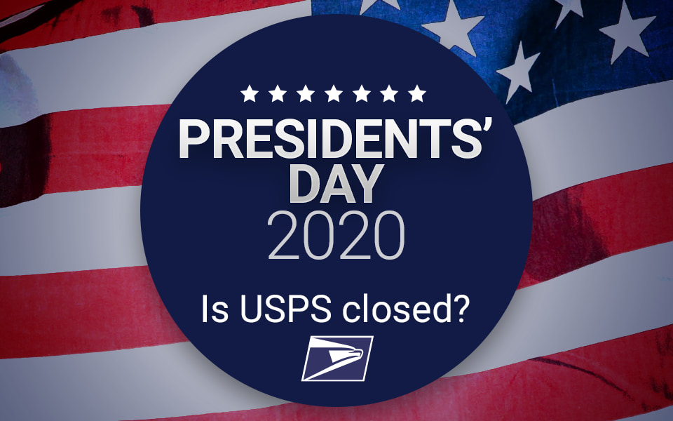 Is the Post Office open on Presidents Day 2020